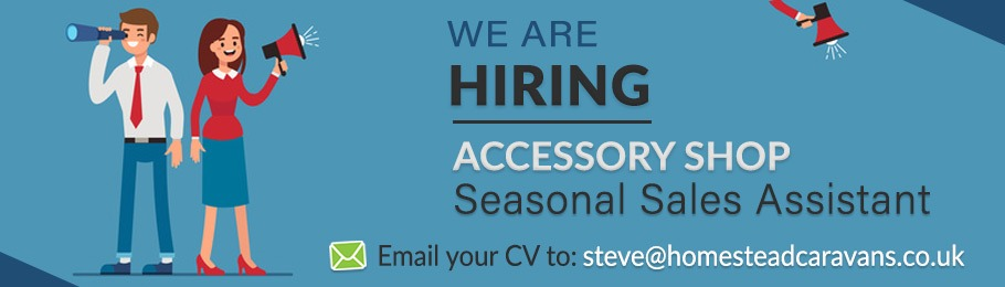 Homestead Caravans Accessory Shop Seasonal Sales Assistant Vacancy
