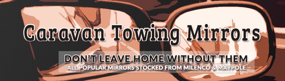 Caravan and trailer towing mirrors