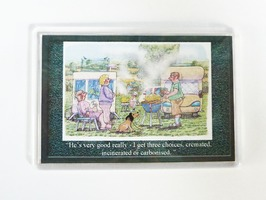 Armcher Campsite Themed Fridge Magnet - 'He's Very Good Really'